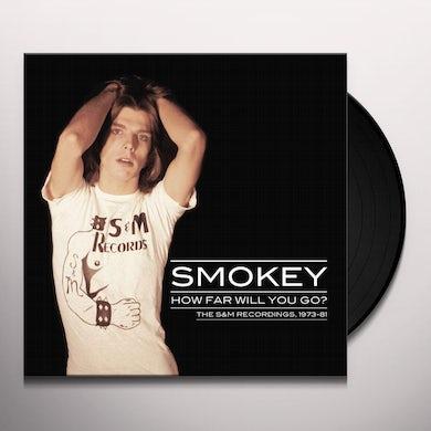 Smokey HOW FAR WILL YOU GO?: THE S&M RECORDINGS 1973-81 Vinyl Record