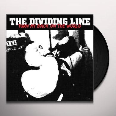 Dividing Line TURN MY BACK ON THE WORLD Vinyl Record