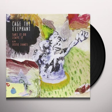 Cage The Elephant TAKE IT OR LEAVE IT / JESSE JAMES Vinyl Record