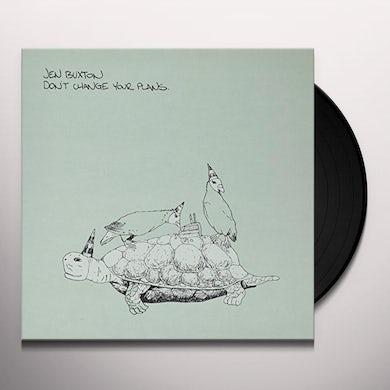 Jen Buxton DON'T CHANGE YOUR PLANS Vinyl Record