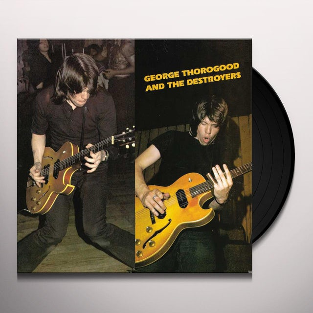 George Thorogood & Destroyers Vinyl Record