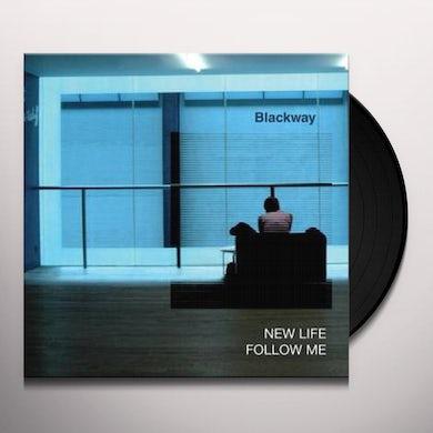 Blackway NEW LIFE / FOLLOW ME Vinyl Record