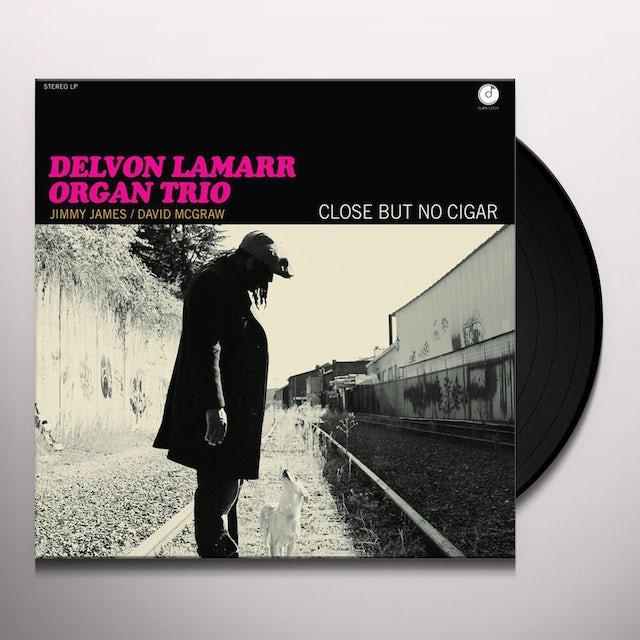 Delvon Lamarr Organ Trio CLOSE BUT NO CIGAR Vinyl Record