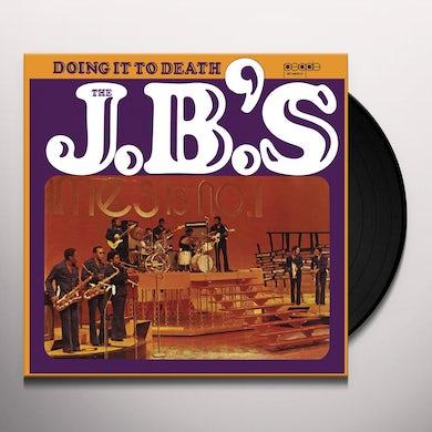 The J.B.'s DOIN' IT TO DEATH Vinyl Record