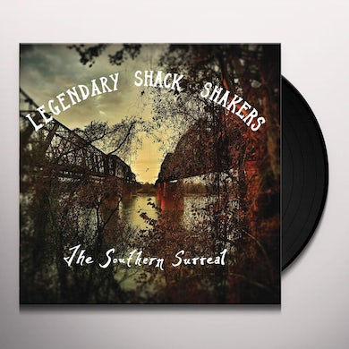 Legendary Shack Shakers SOUTHERN SURREAL Vinyl Record