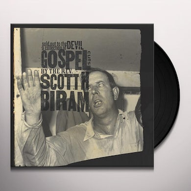 Scott H Biram Sold Out To The Devil: A Collection Of Gospel Cuts Vinyl Record