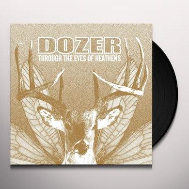 Dozer THROUGH THE EYES OF HEATHENS Vinyl Record