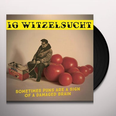 Ig Witzelsucht SOMETIMES PUNS ARE A SIGN OF A DAMAGED BRAIN Vinyl Record