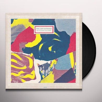 LEFT OUTSIDES ARE YOU SURE I WAS THERE Vinyl Record