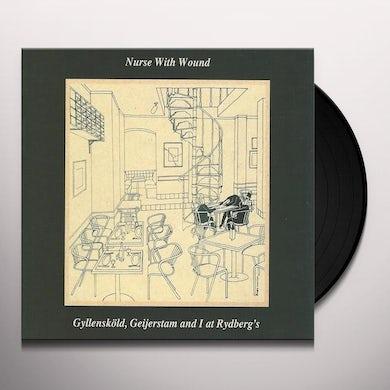 Nurse With Wound GYLLENSKOLD GEIJERSTAM & I AT RYDBERGS Vinyl Record