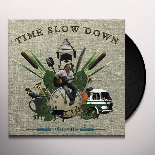 Tod Hughes TIME SLOW DOWN Vinyl Record
