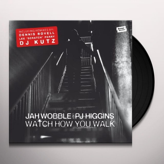 Jah Wobble & PJ Higgins WATCH HOW YOU WALK Vinyl Record