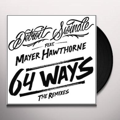 Detroit Swindle 64 WAYS (REMIXES) Vinyl Record