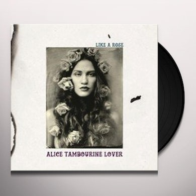 Alice Tambourine Lover LIKE A ROSE Vinyl Record