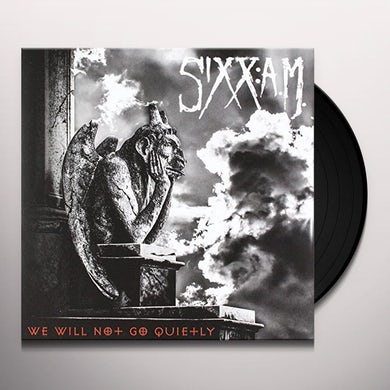 Sixx:A.M. WE WILL NOT GO QUIETLY Vinyl Record