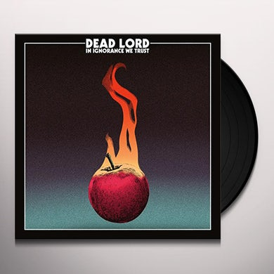 Dead Lord IN IGNORANCE WE TRUST Vinyl Record