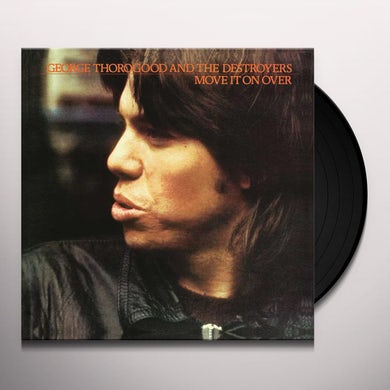 George Thorogood & The Destroyers MOVE IT ON OVER Vinyl Record