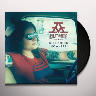 Ashley McBryde GIRL GOING NOWHERE Vinyl Record