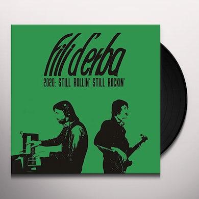 Fili D'Erba 2020: STILL ROLLIN STILL ROCKIN Vinyl Record