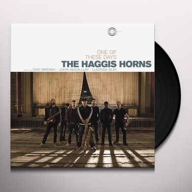 The Haggis Horns ONE OF THESE DAYS Vinyl Record
