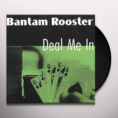 Bantam Rooster DEAL ME IN Vinyl Record