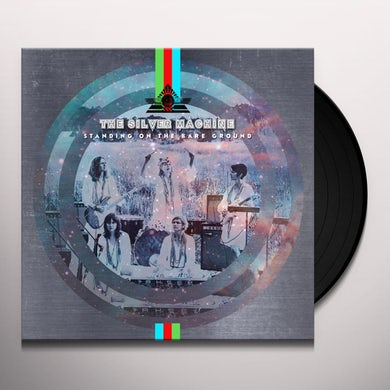 Silver Machine STANDING ON THE BARE GROUND Vinyl Record