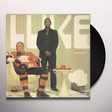 Luke Slater ALRIGHT ON TOP Vinyl Record