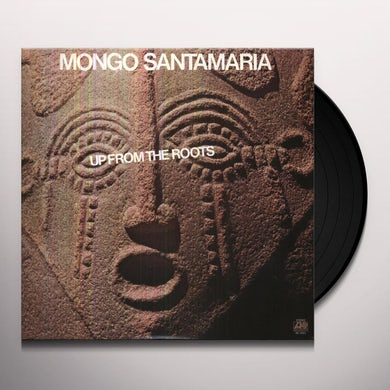 Mongo Santamaria UP FROM THE ROOTS Vinyl Record