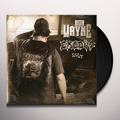 Bob / Exodus Wayne SPLIT WITH EXODUS Vinyl Record