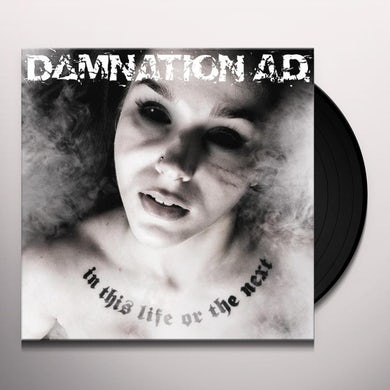 Damnation AD IN THIS LIFE OR THE NEXT Vinyl Record