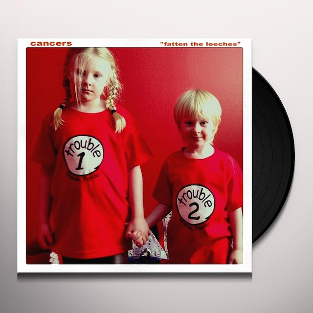CANCERS FATTEN THE LEECHES Vinyl Record
