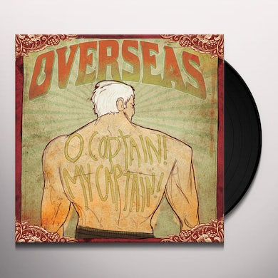 Overseas O'CAPTAIN! MY CAPTAIN! Vinyl Record