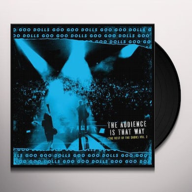 Goo Goo Dolls AUDIENCE IS THAT WAY (THE REST OF THE SHOW) (LIVE) Vinyl Record