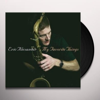 Eric Alexander MY FAVORITE THINGS Vinyl Record