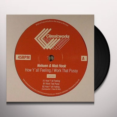 Nehuen & Nick Hook HOW Y'ALL FEELING?/WORK THAT PUSSY Vinyl Record