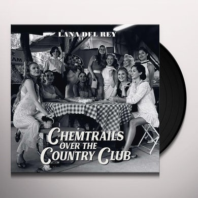 Lana Del Rey CHEMTRAILS OVER THE COUNTRY CLUB Vinyl Record