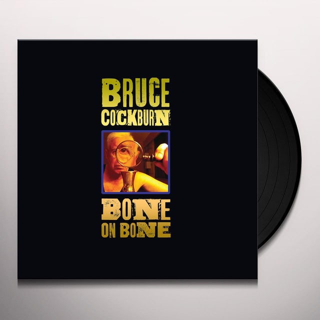 Bruce Cockburn BONE ON BONE Vinyl Record