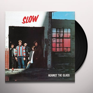 Slow AGAINST THE GLASS Vinyl Record