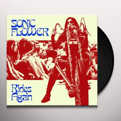 Sonic Flower RIDES AGAIN Vinyl Record
