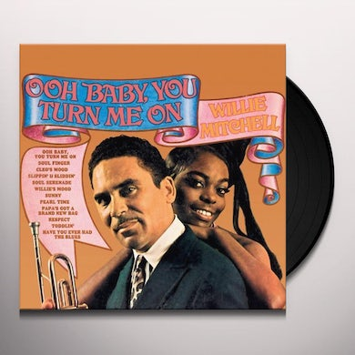 Willie Mitchell OOH BABY YOU TURN ME ON Vinyl Record