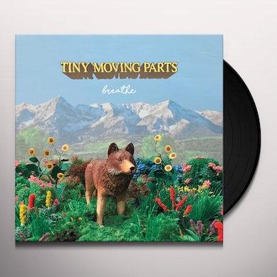 TINY MOVING PARTS BREATHE Vinyl Record