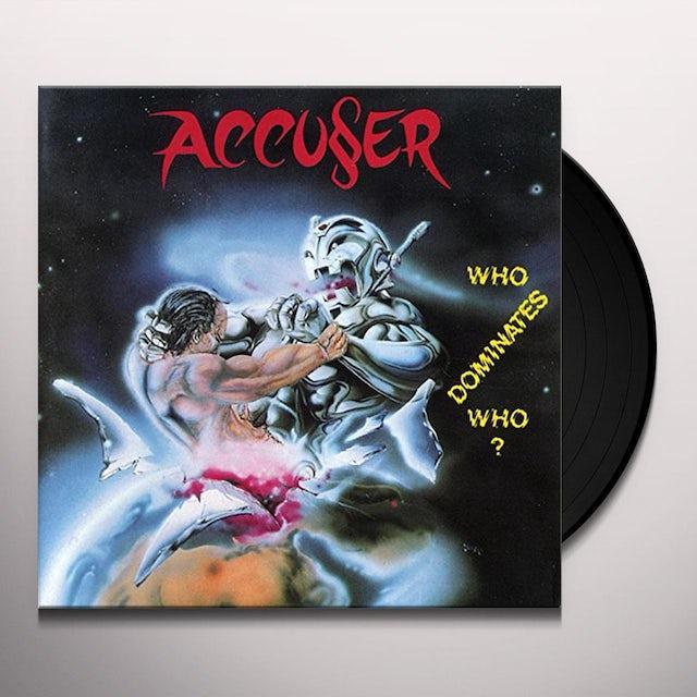 ACCUSER WHO DOMINATES WHO? Vinyl Record