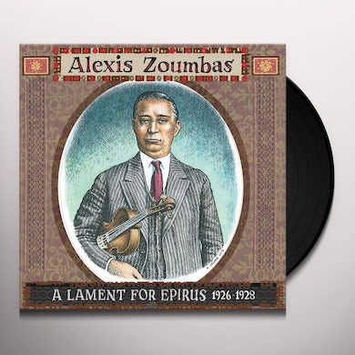 Alexis Zoumbas LAMENT FOR EPIRUS 1926-1928 Vinyl Record