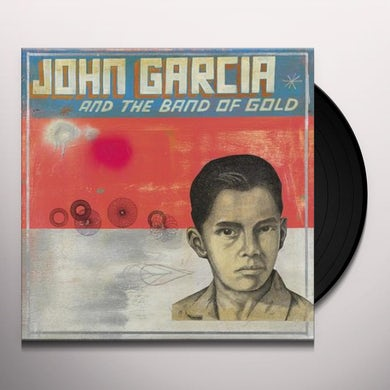 JOHN GARCIA & BAND OF GOLD Vinyl Record