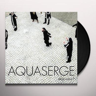 Aquaserge  DEJA-VOUS? Vinyl Record