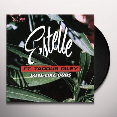 Estelle / Tarrus Riley LOVE LIKE OURS Vinyl Record