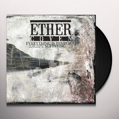 Ether Coven EVERYTHING IS TEMPORARY EXCEPT SUFFERING Vinyl Record