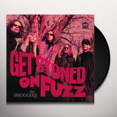 GET STONED ON FUZZ Vinyl Record