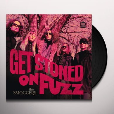 Smoggers GET STONED ON FUZZ Vinyl Record