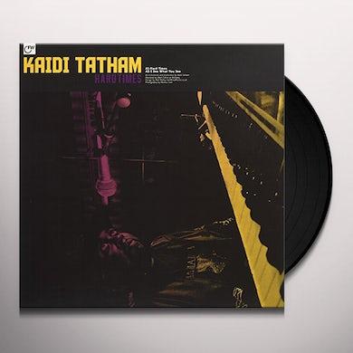 Kaidi Tatham HARD TIMES Vinyl Record